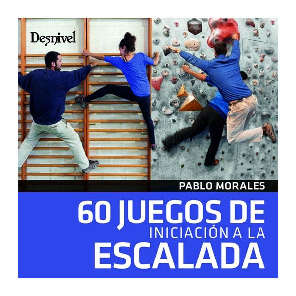 60 JUEGOS DE INICIACION A LA ESCALADA - DESNIVEL
