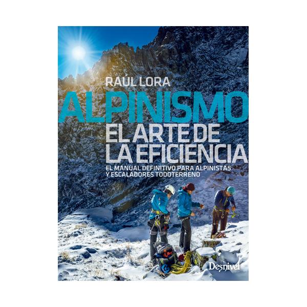 ALPINISMO. EL ARTE DE LA EFICIENCIA - DESNIVEL